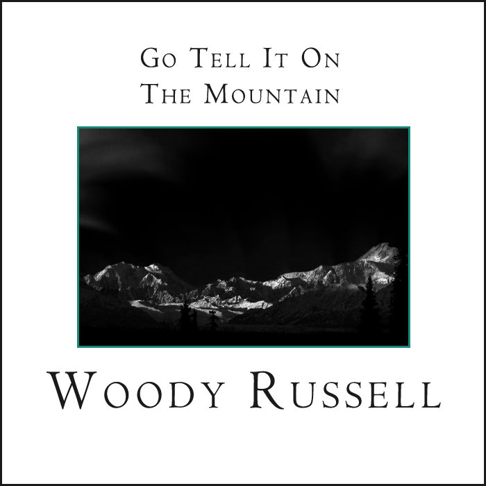 Go Tell It On The Mountain by Woody Russell