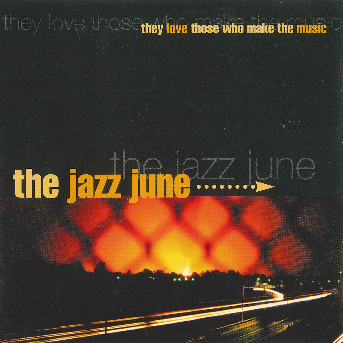 They Love Those Who Make The Music | the jazz june