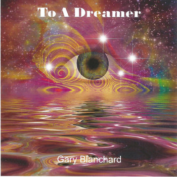 To A Dreamer by Gary Blanchard