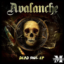 Avalanche - Dead Soul EP{MOCRCYD028} cover art
