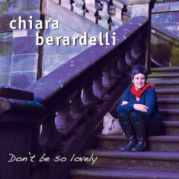 Don't be so lovely by Chiara Berardelli