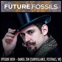 0024 - Daniel Zen (Surveillance, Festivals, VR) cover art
