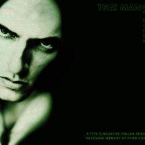 This Man of Steel - Peter Steele Italian Tribute cover art