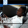 Ghetto Like a Mofo (produced by J.Rhodes) Cover Art