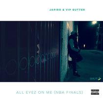 All Eyez On Me (NBA Finals) Feat. VIP Gutter cover art