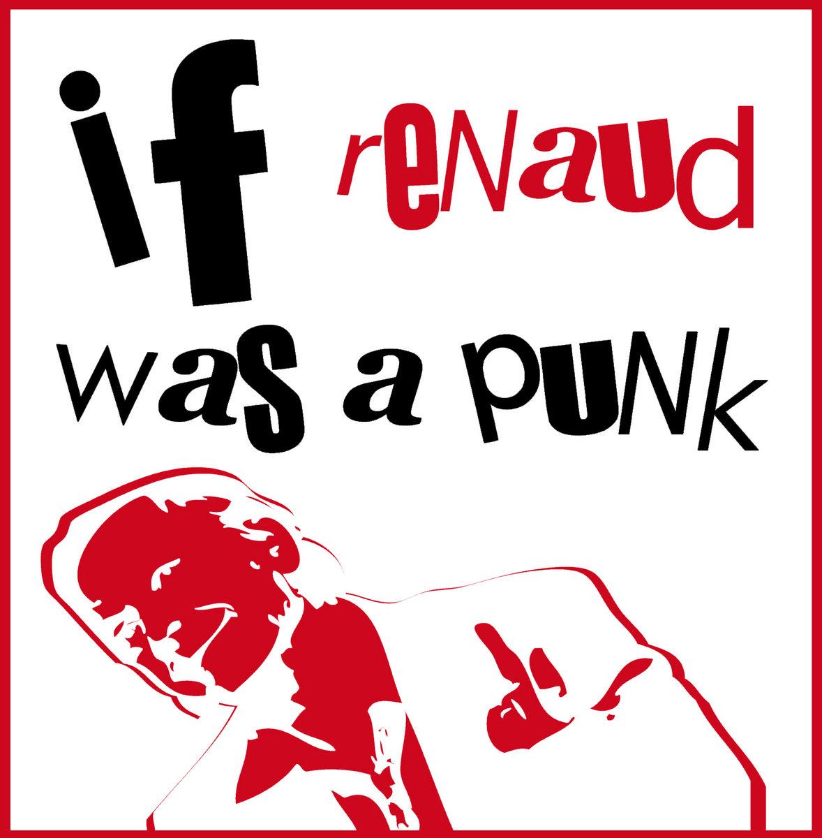 Ou C Est Qu J Ai Mis Mon Flingue If Renaud Was A Punk