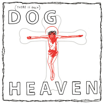 (There Is Only) Dog Heaven main photo