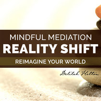 Reality Shift ~ Shift Your Mindset & Embrace Positivity | Mindful Mediation cover art