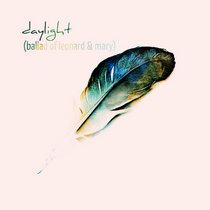 Daylight (Ballad of Leonard & Mary) demo cover art