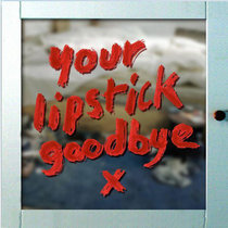 Your Lipstick Goodbye cover art