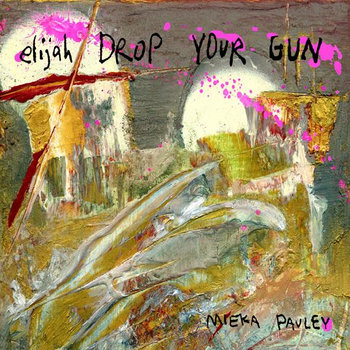 Elijah Drop Your Gun by Mieka Pauley