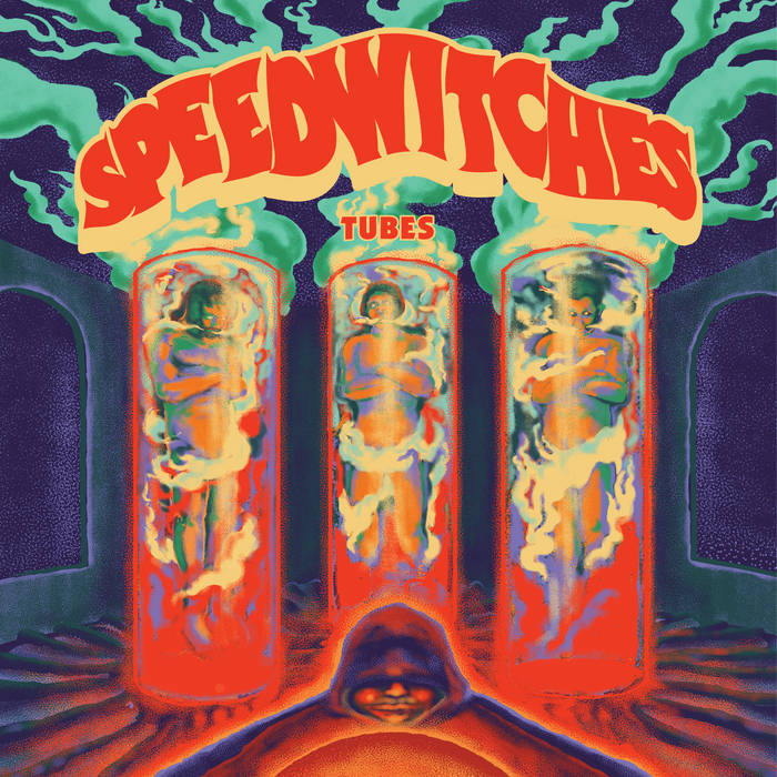 SPEEDWITCHES – TUBES