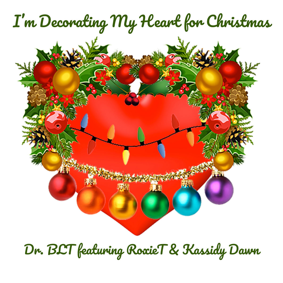 I'm Decorating My Heart for Christmas (feat. Roxie & Kassidy) by Dr BLT