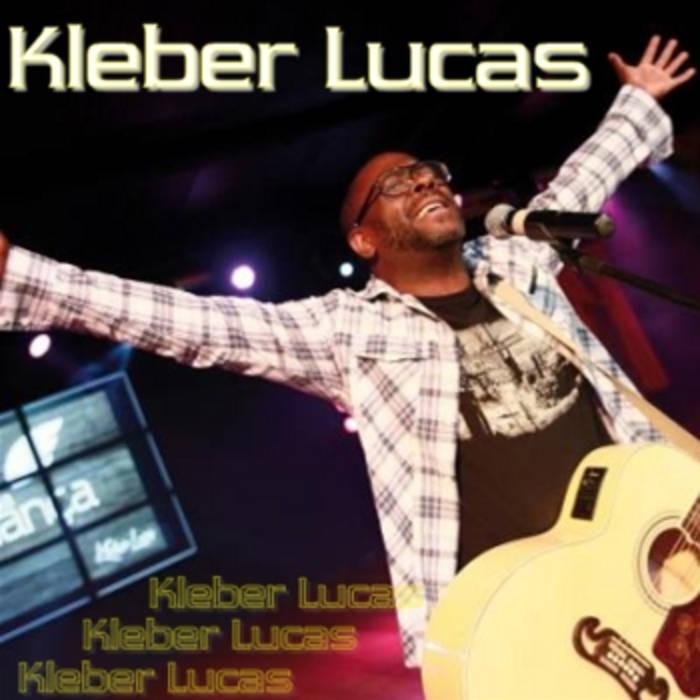 Resultado de imagem para Kleber Lucas - Vou Deixar na Cruz