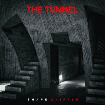 "THE TUNNEL - ""SHAPESHIFTER"" by Forbidden Place Records"