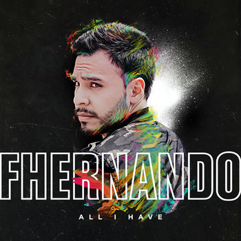 All I Have by Fhernando