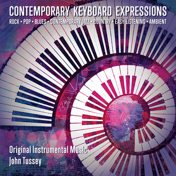 Contemporary Keyboard Expressions by John Tussey