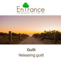 Guilt - Releasing guilt cover art