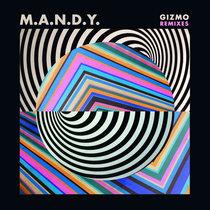 M.A.N.D.Y. - Gizmo (Remixes) cover art