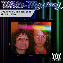 White Mystery LIVE at WFMU, Jersey City, 2010 cover art