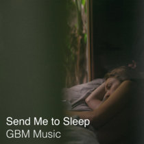 Send Me to Sleep (A Song to Fall Asleep To) cover art
