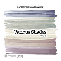 Lars Behrenroth presents Various Shades Vol.1 cover art