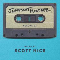 Jumpsuit Mixtape Vol. 2 Mixed by Scott Nice cover art