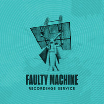 Faulty Machine Recordings Service: May 2020 cover art