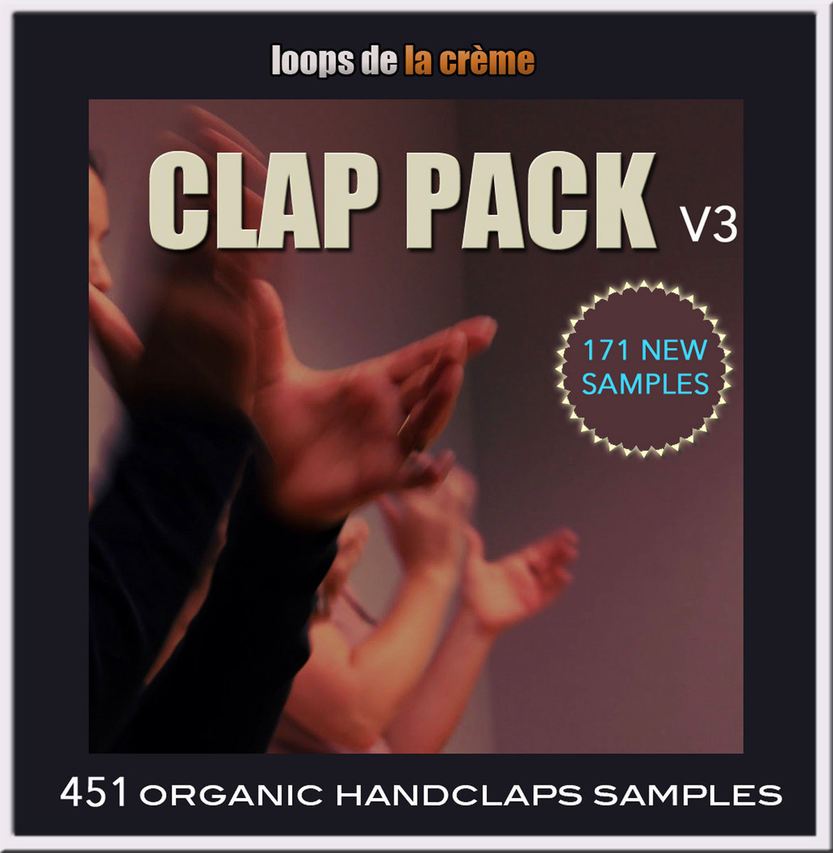 Clap Pack Loops De La Creme Music i can make hands clap 100% free! clap pack loops de la creme