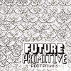 Future Primitive Foot Prints Cover Art