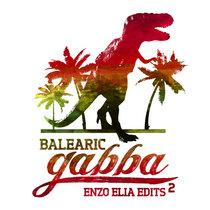 Balearic Gabba Edits 2 by Enzo Elia cover art