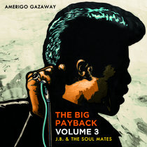 J.B. & The Soul Mates: The Big Payback Vol. 3 (Deluxe Edition) [Instrumentals] cover art