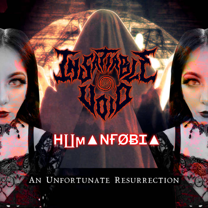 Insatiable Void x Humanfobia – An Unfortunate Resurrection
