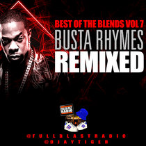 Best Of The Blends Vol 7 - Busta Rhymes Remixed cover art
