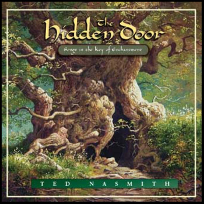 by Ted Nasmith  sc 1 st  Ted Nasmith - Bandc& & The Hidden Door: Songs in the Key of Enchantment | Ted Nasmith