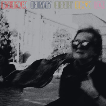 Ordinary Corrupt Human Love by deafheaven