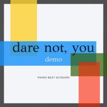 Dare Not You (demo, 2011) cover art