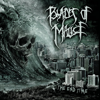 013 - The End Time by BLADES OF MALICE