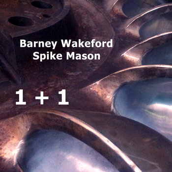 1 + 1 by barney wakeford & spike mason