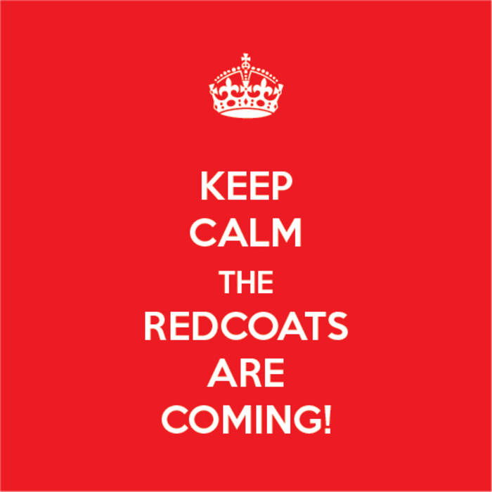 Stone Cold Crazy | The Redcoats Are Coming!