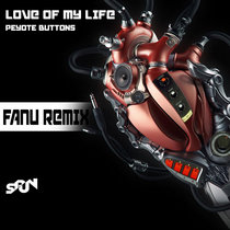 "Peyote Buttons: ""Love Of My Life"" (Fanu remix) cover art"