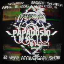 Papados10 Year Anniversary | 4.2.16 | Covington, KY cover art