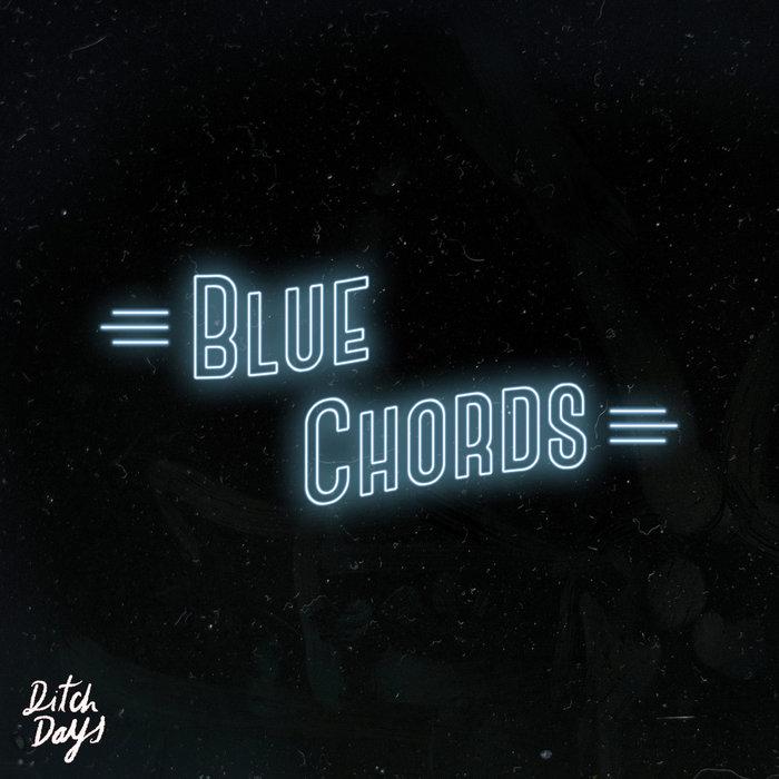 Blue Chords | Ditch Days