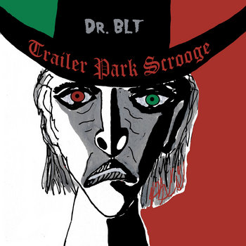 Trailer Park Scrooge by Dr BLT
