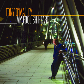 MY FOOLISH HEART by Tony O'Malley