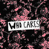 Who Cares Cover Art