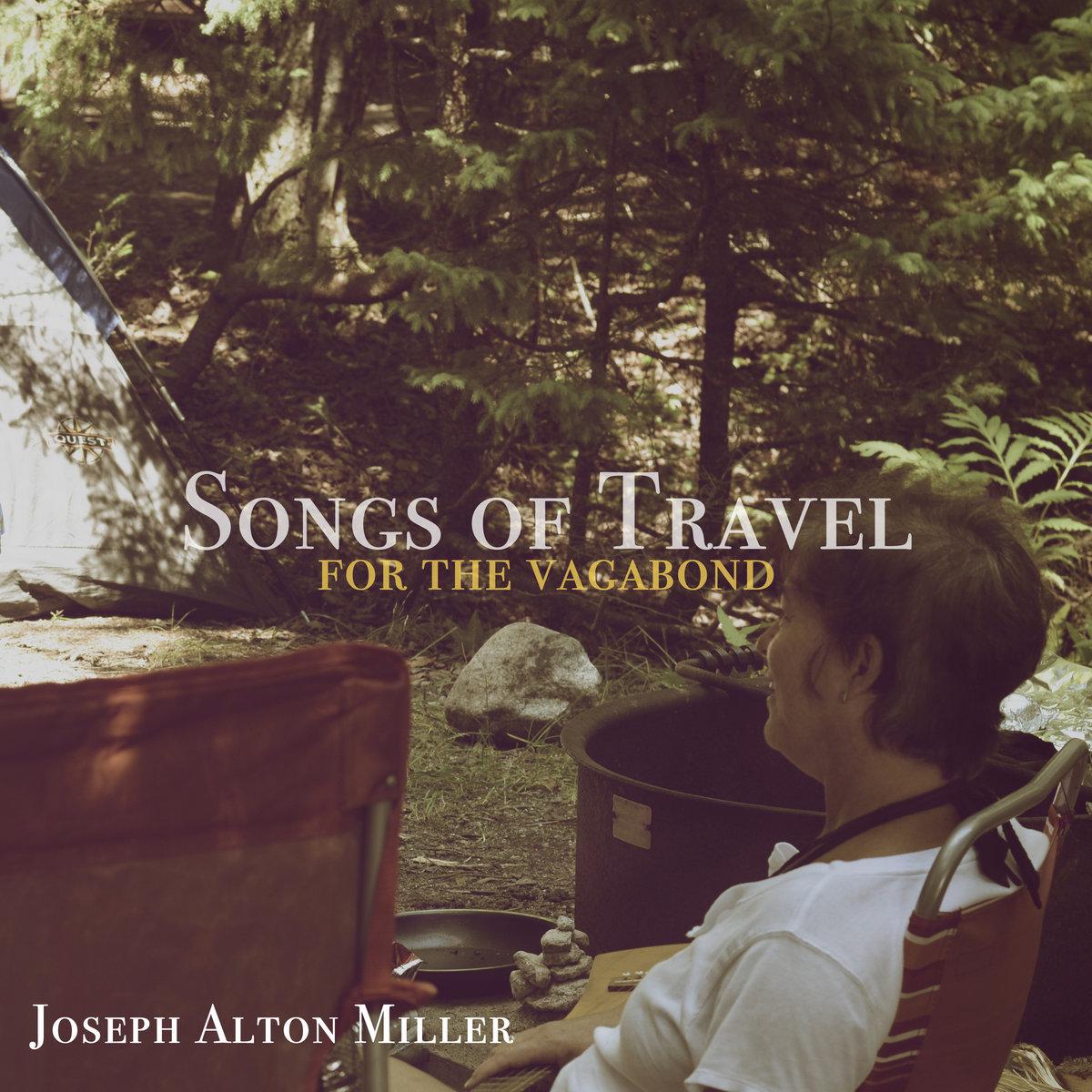 Songs Of Travel For The Vagabond Joseph Alton Miller