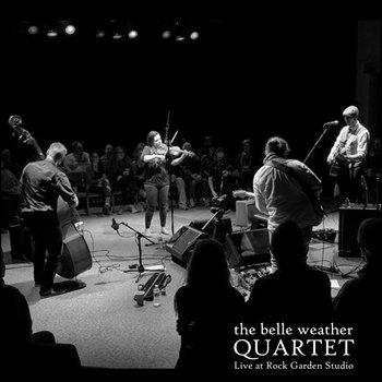 Quartet:  Live at Rock Garden Studio by The Belle Weather