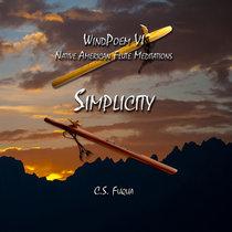 Simplicity ~ WindPoem VI ~ Native American Flute Meditations cover art
