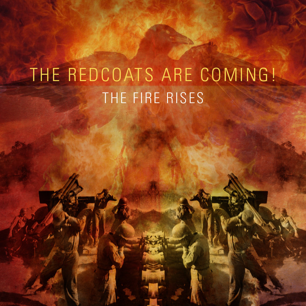 The Fire Rises (Demo) | The Redcoats Are Coming!